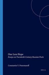 One Less Hope: Essays on Twentieth-century Russian Poets