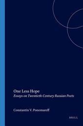 One Less Hope: Essays on Twentieth-century Russian Poets