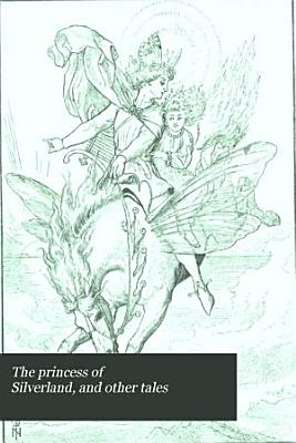 The princess of Silverland  and other tales PDF