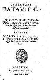 Quaestiones Batavicae in quendam Batavum, qui se christianum, evangelicum & foederatorum defensorem appellat