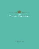 Download The Tequila Ambassador Book