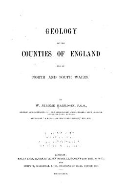 Geology of the Counties of England and of North and South Wales PDF
