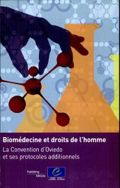 Biomédecine et droits de l'homme - La Convention d'Oviedo et ses protocoles additionnels (