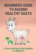 Beginner s Guide To Raising Goats PDF