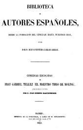 Comedias escogidas de fray Gabriel Tellez (el maestro Tirso de Molina): juntas en coleccion é ilustradas