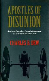 Apostles of Disunion: Southern Secession Commissioners and the Causes of the Civil War, Edition 15