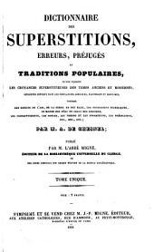Dictionnaire des superstitions, erreurs, préjugés et traditions populaires: où sont exposées le croyances superstitieuses des temps anciens et modernes ...