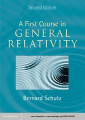 A First Course in General Relativity: Edition 2
