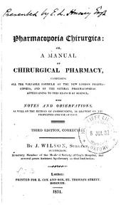 Pharmacopoeia Chirurgica; Or, A Manual of Chirurgical Pharmacy ...