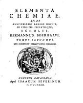 Elementa Chemiae: Qui Continet Operationes Chemicas, Volume 2