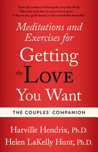 Couples Companion  Meditations   Exercises for Getting the Love You Want Book