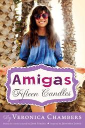 Amigas: Fifteen Candles