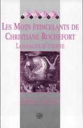 Les mots étincelants de Christiane Rochefort: langages d'utopie