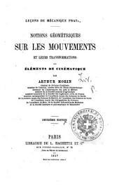 Notions géometriques sur les mouvement et leurs transformations, où élémens de cinématique ... Deuxième édition