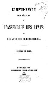Compte-rendu des séances de l'Assemblée des États du Grand-Duché de Luxembourg: Session ordinaire, Volume2