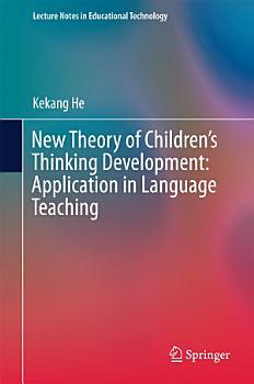 New Theory of Children   s Thinking Development  Application in Language Teaching PDF