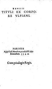 XXVIIII Titvli: Ex Corpore Vlpiani