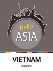 Hello Asia, Vietnam: Vietnam, putting emphasis on practical interest and reality