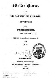 Maître Pierre ou le savant de village: entretiens sur l'astronomie