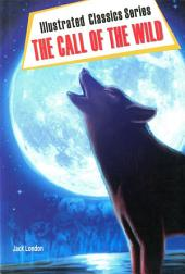 The Call of the Wild: Illustrated Classics Series