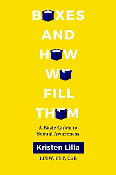 Boxes and How We Fill Them  A Basic Guide to Sexual Awareness PDF