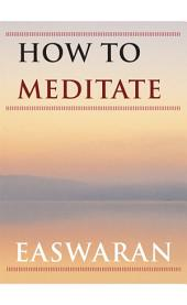 "How to Meditate: first chapter ""Meditation on a Passage"" from ""Passage Meditation – A Complete Spiritual Practice"""