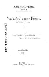 Annotations ... Walker's Chancery Reports