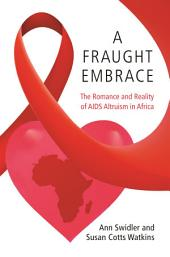 A Fraught Embrace: The Romance and Reality of AIDS Altruism in Africa