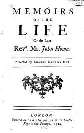 Memoirs of the life of the Cate Rev. John Howe