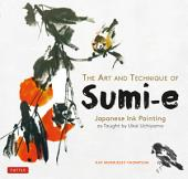 The Art and Technique of Sumi-e Japanese Ink Painting: Japanese Ink Painting as Taught by Ukao Uchiyama