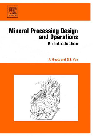 Mineral Processing Design and Operation