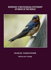 Burridge's Multilingual Dictionary of Birds of the World: Volume XXII Russian (Русский)