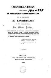 Considérations pratiques et recherches expérimentales sur le traitement de l'ophthalmie qui règne dans l'armée belge