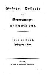 Gesetze, Dekrete und Verordnungen des Kantons Bern: 1840
