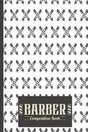 Barber Composition Book: Hairdresser Composition Book