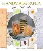 Handmade Paper from Naturals PDF