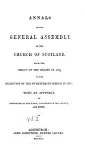 Annals of the General assembly of the Church of Scotland ...: with an appendix of biographical sketches, illustrative documents, and notes, Volume 2