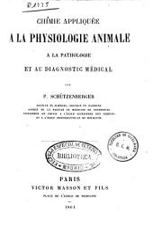 Chimie appliquée à la physiologie animale, à la pathologie, et au diagnostic médical