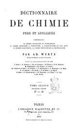 Dictionnaire de chimie pure et appliqueée, comprenant: la chimie organique et inorganique, la chimie appliquée à l'industrie, à l'agriculture et aux arts, la chimie analytique, la chimie physique et la minéralogie par Ad. Wurtz: P-S, Volume2