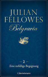 Belgravia (2) - Eine zufällige Begegnung