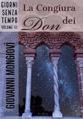 La Congiura dei Don: Giorni senza tempo -, Volume 3