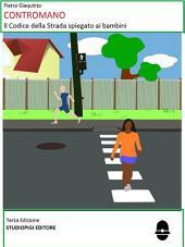 CONTROMANO - Il Codice della Strada spiegato ai bambini Seconda Edizione