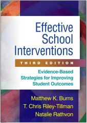Effective School Interventions, Third Edition: Evidence-Based Strategies for Improving Student Outcomes, Edition 3