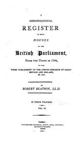 A Chronological Register of Both Houses of the British Parliament, from the Union in 1708, to the Third Parliament of the United Kingdom of Great Britain and Ireland, in 1807: Volume 3