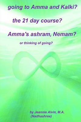 Going to Amma and Kalki  The 21 Day Course  Amma s Ashram  Nemam   Or Thinking of Going
