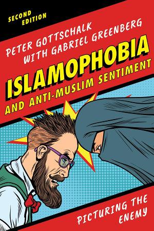 Islamophobia and Anti Muslim Sentiment