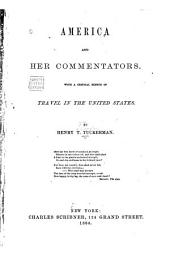 America and Her Commentators: With a Critical Sketch of Travel in the United States