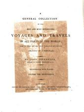 A General Collection of the Best and Most Interesting Voyages and Travels in All Parts of the World: Many of which are Now First Translated Into English ; Digested on a New Plan, Volume 14
