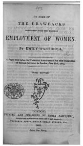 On some of the drawbacks connected with the present Employment of Women. A paper read before the National Association for the Promotion of Social Science ... Second edition