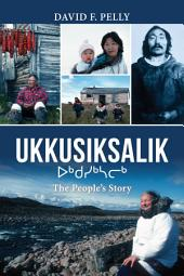 Ukkusiksalik: The People's Story